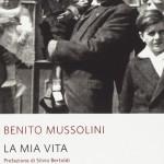 """Benito Mussolini, """"La mia vita"""""""