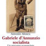 Gabriele d'Annunzio fu anche socialista