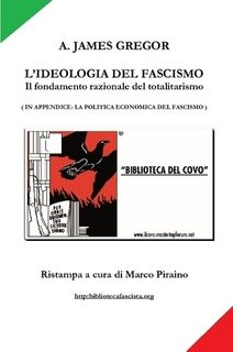 L'ideologia del Fascismo. Il fondamento razionale del totalitarismo